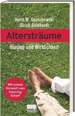 Altersträume von Opaschowski,  Horst W., Reinhardt,  Ulrich