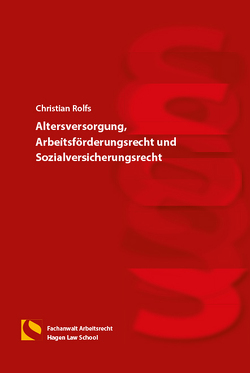 Altersversorgung, Arbeitsförderungsrecht und Sozialversicherungsrecht von Rolfs,  Christian