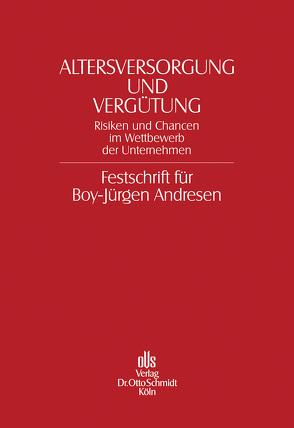 Altersversorgung und Vergütung von Foerster,  Wolfgang, Gohdes,  Alfred, Recktenwald,  Stefan, Schmidt,  Rainer