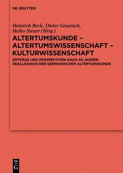 Altertumskunde – Altertumswissenschaft – Kulturwissenschaft von Beck,  Heinrich, Geuenich,  Dieter, Steuer,  Heiko
