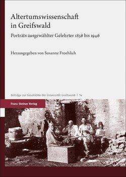 Altertumswissenschaft in Greifswald von Froehlich,  Susanne