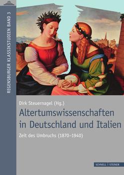 Altertumswissenschaften in Deutschland und Italien von Steuernagel,  Dirk