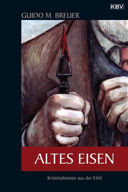 Altes Eisen von Breuer,  Guido M.