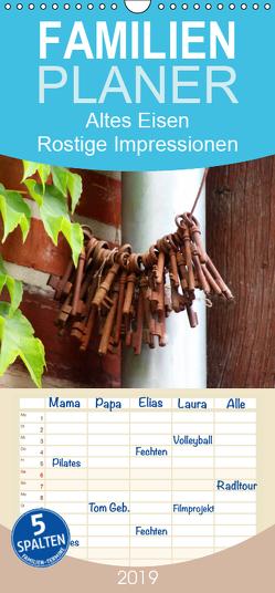 Altes Eisen. Rostige Impressionen – Familienplaner hoch (Wandkalender 2019 , 21 cm x 45 cm, hoch) von Lehmann,  Steffani