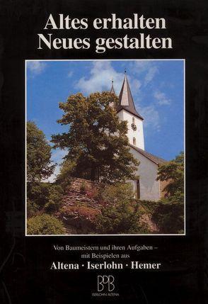 Altes erhalten – Neues gestalten von Dossmann,  Ernst, Kieselack,  H, Krause,  H.