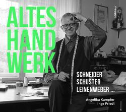 Altes Handwerk von Friedl,  Inge, Kampfer,  Angelika