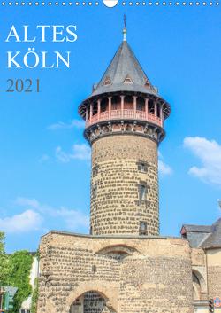 Altes Köln (Wandkalender 2021 DIN A3 hoch) von Stock,  pixs:sell@Adobe