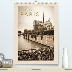 altes Paris (Premium, hochwertiger DIN A2 Wandkalender 2021, Kunstdruck in Hochglanz) von Rost,  Sebastian