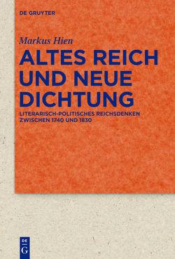 Altes Reich und Neue Dichtung von Hien,  Markus