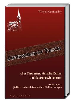 Altes Testament, jüdische Kultur und deutsches Judentum von Kaltenstadler,  Wilhelm