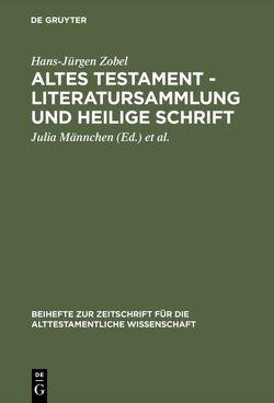 Altes Testament – Literatursammlung und Heilige Schrift von Männchen,  Julia, Waschke,  Ernst-Joachim, Zobel,  Hans-Jürgen