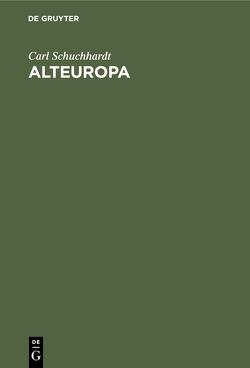 Alteuropa von Schuchhardt,  Carl
