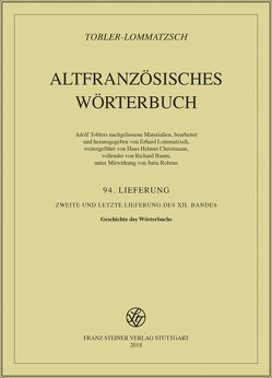 Altfranzösisches Wörterbuch. Band 12. Lieferung 94 von Baum,  Richard, Christmann,  Helmut, Lommatzsch,  Erhard, Robens,  Jutta, Tobler,  Adolf