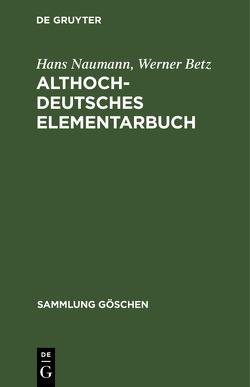 Althochdeutsches Elementarbuch von Betz,  Werner, Naumann,  Hans
