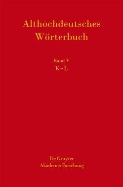 Althochdeutsches Wörterbuch / K-L von Lerchner,  Gotthard, Schmid,  Hans Ulrich