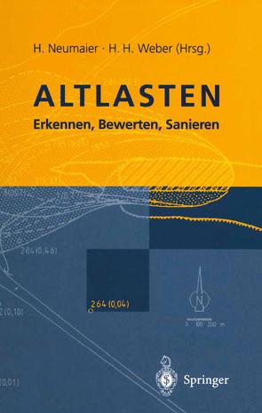 Altlasten von Fresenius,  W., Matthess,  G, Merkel,  A., Müller-Kirchenbauer,  H., Neumaier,  Hermann, Sondermann,  W.D., Storp,  K., Weber,  Hans-H., Weßling,  E.