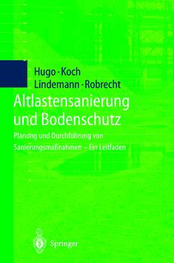 Altlastensanierung und Bodenschutz von Hugo,  A., Koch,  M., Lindemann,  H., Robrecht,  H.