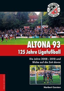 Altona 93. 125 Jahre Ligafußball von Carsten,  Norbert