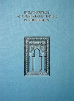 Altorientalische Teppiche in Siebenbürgen von Schmutzler,  Emil