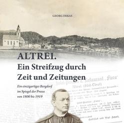 Altrei – Ein Streifzug durch Zeit und Zeitungen von Georg,  Dekas