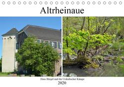 Altrheinaue Haus Bürgel und die Urdenbacher Kämpe (Tischkalender 2020 DIN A5 quer) von Grobelny,  Renate