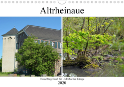 Altrheinaue Haus Bürgel und die Urdenbacher Kämpe (Wandkalender 2020 DIN A4 quer) von Grobelny,  Renate