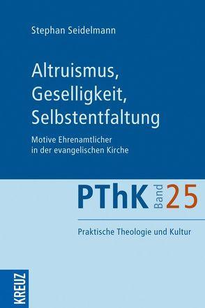 Altruismus, Geselligkeit, Selbstentfaltung von Seidelmann,  Stephan