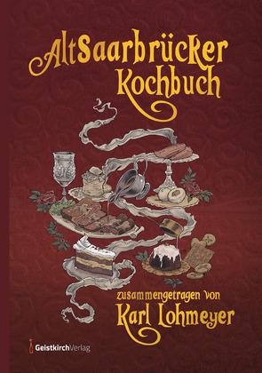 Altsaarbrücker Kochbuch von Karl,  Lohmeyer
