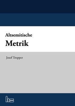 Altsemitische Metrik von Tropper,  Josef