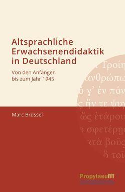 Altsprachliche Erwachsenendidaktik in Deutschland von Brüssel,  Marc