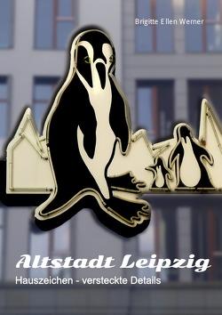 Altstadt Leipzig von Werner,  Brigitte Ellen