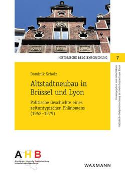 Altstadtneubau in Brüssel und Lyon von Scholz,  Dominik