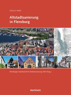 Altstadtsanierung in Flensburg von Myska,  Gerhard, Rake,  Helga