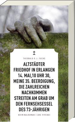 Altstädter Friedhof in Erlangen, 14. Mai, 10 Uhr 30, meine 35. Beerdigung, die zahlreichen Nachkommen streiten am Grab um den Fernsehsessel des 73-Jährigen von Fuchs,  Theobald