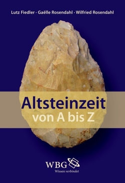 Altsteinzeit von A bis Z von Fiedler,  Lutz, ROSENDAHL,  Gaëlle, Rosendahl,  Wilfried