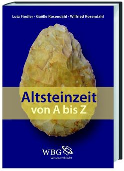 Altsteinzeit von A-Z von Fiedler,  Lutz, ROSENDAHL,  Gaëlle, Rosendahl,  Wilfried, Wieczorek,  Alfried