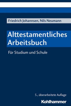 Alttestamentliches Arbeitsbuch von Johannsen,  Friedrich, Neumann,  Nils