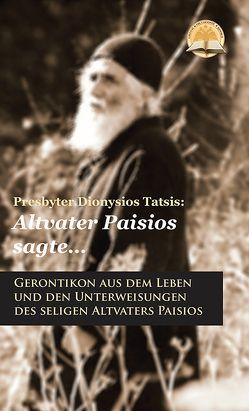 Altvater Paisios sagte … von Alexia,  Ghika-Kyriazi, Fernbach,  Gregor, Tatsis,  Dionysios