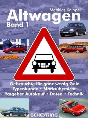 Altwagen – Band 1 von Knippel,  Matthias