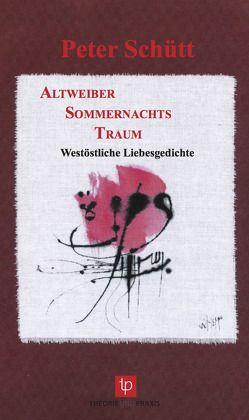 AltweiberSommernachtsTraum von Kreusch,  Ahmed, Schütt,  Peter