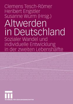 Altwerden in Deutschland von Engstler,  Heribert, Tesch-Römer,  Clemens, Wurm,  Susanne