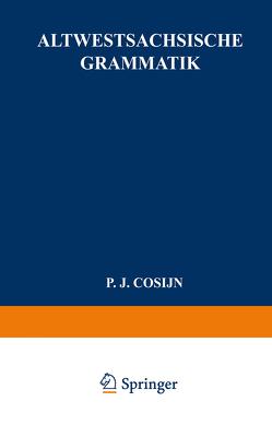 Altwestsächsische Grammatik von Cosijn,  P.J.