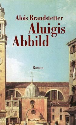 Aluigis Abbild von Brandstetter,  Alois