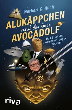 Alukäppchen und der böse Avocadolf von Golluch,  Norbert