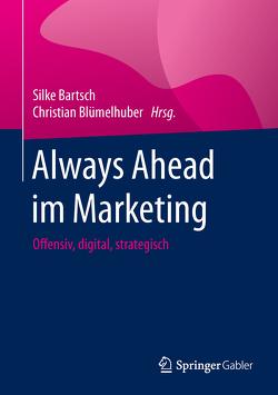 Always Ahead im Marketing von Bartsch,  Silke, Bluemelhuber,  Christian