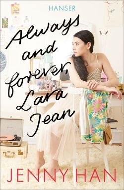 Always and forever, Lara Jean von Han,  Jenny, Hansen-Schmidt,  Anja