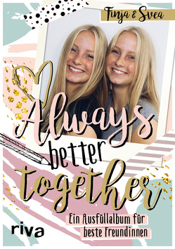 Always. Better. Together. von Finja und Svea