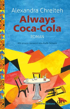 Always Coca-Cola von Battermann,  Christine, Chreiteh,  Alexandra, Schami,  Rafik
