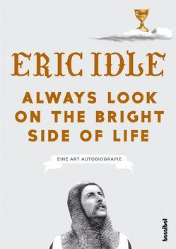 Always Look On The Bright Side Of Life von Idle,  Eric, Twelker,  Uli