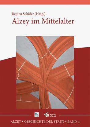 Alzey – Geschichte der Stadt von Schäfer,  Regina